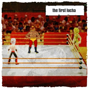 The First Lucha